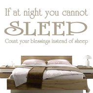 If at night you cannot sleep count your blessings in stead of sheep
