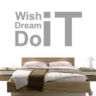 Wish it, Dream it, Do it.