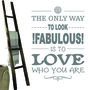 The-only-way-to-look-fabulous-is-to-love-who-you-are